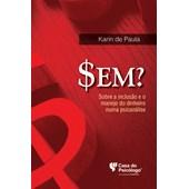 $em? Sobre a inclusão e o manejo do dinheiro numa psicanálise
