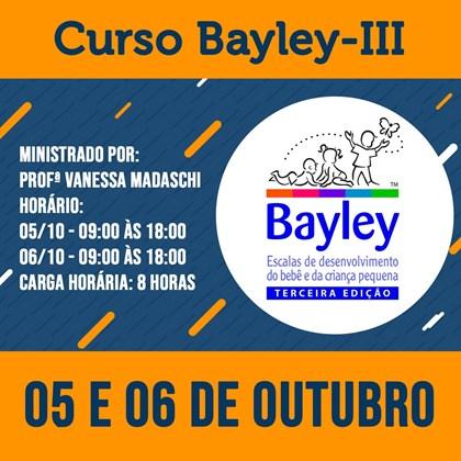 15. Curso Bayley III - 05 e 06 de Outubro de 2019