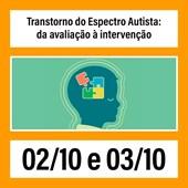 16. Transtorno do Espectro Autista: da avaliação à intervenção - 02/10 e 03/10
