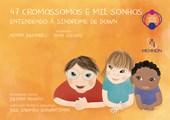47 Cromossomos e Mil Sonhos: Entendendo a Síndrome de Down