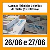 7. Curso As Pirâmides Coloridas de Pfister (Nível Básico) - 26/06 e 27/06