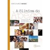 A Clínica do Apego: Fundamentos para uma Psicoterapia Afetiva, Relacional e Experiencial