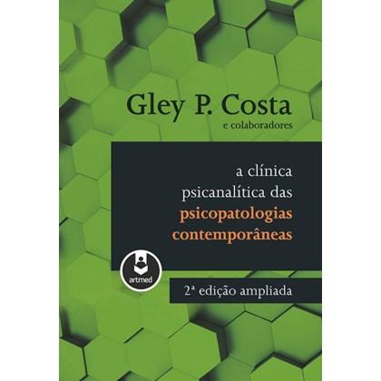 A Clínica Psicanalítica das Psicopatologias Contemporâneas
