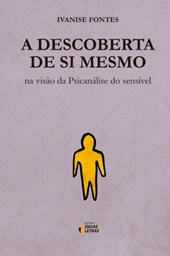 A Descoberta de Si Mesmo - na Visão da Psicanálise do Sensível