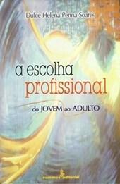 A escolha profissional: Do jovem ao adulto