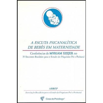 A escuta psicanalítica de bebês em maternidade