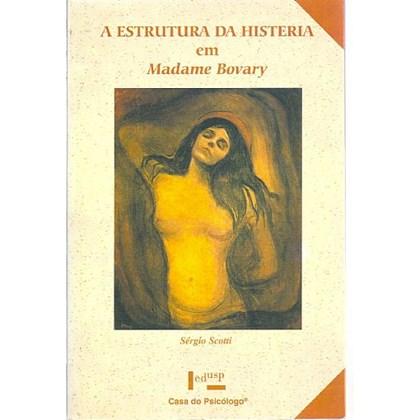 A estrutura da histeria em Madame Bovary