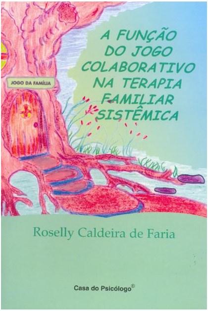 A função do jogo colaborativo na terapia familiar sistêmica - Manual
