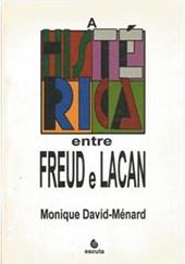A HISTERICA ENTRE FREUD E LACAN