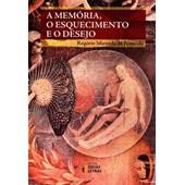 A Memória, o Esquecimento e o Desejo