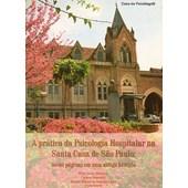 A prática da psicologia hospitalar na Santa Casa de São Paulo: novas páginas em uma antiga história