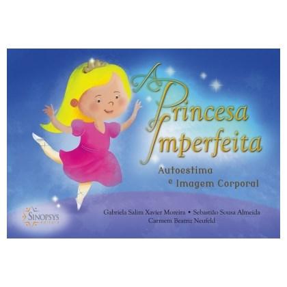 A princesa imperfeita: autoestima e imagem corporal