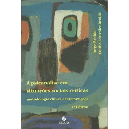 A psicanálise em situações sociais críticas: metodologia clínica e intervenções
