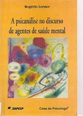 A psicanálise no discurso de agentes de saúde mental