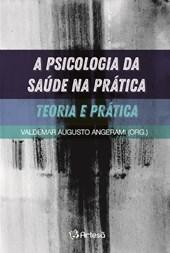 A psicologia da saúde na prática - Teoria e Prática