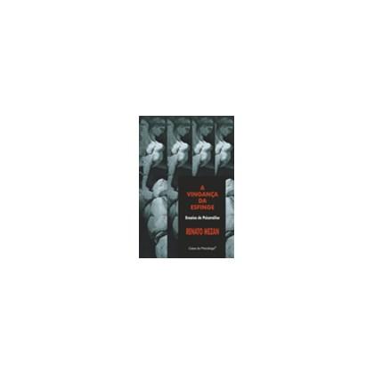 A vingança da esfinge: ensaios da psicanálise