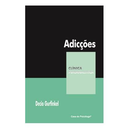 Adicções (Coleção Clínica Psicanalítica)