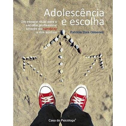 Adolescência e escolha: um espaço ritual para a escolha profissional  através do sandplay