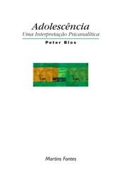 ADOLESCENCIA UMA INTERPRETACAO PSICANALITICA