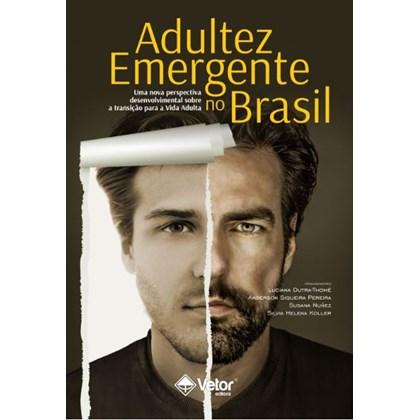 Adultez Emergente no Brasil: novas perspectivas da psicologia do desenvolvimento