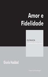 Amor e fidelidade (Coleção Clínica Psicanalítica)