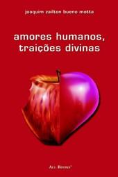 Amores humanos, traições divinas
