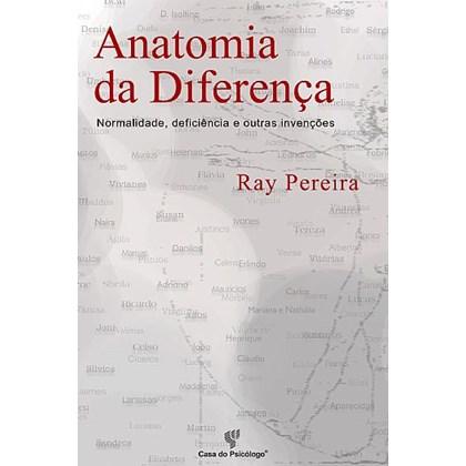 Anatomia da diferença: normalidade, deficiência e outras invenções