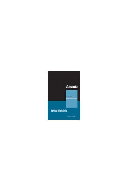 Anomia - Ruptura civilizatória e sofrimento psíquico (Coleção Clínica Psicanalítica)