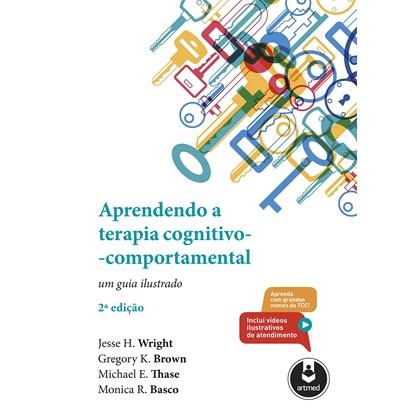 Aprendendo a Terapia Cognitivo-Comportamental - Um guia ilustrado (2ª Edição)