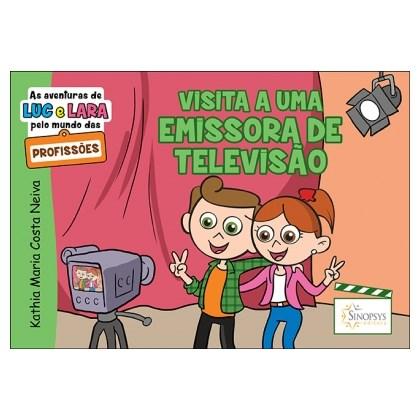 As aventuras de Luc e Lara pelo mundo das profissões: Visita a uma emissora de televisão
