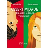 Assertividade na adolescência - Expressando desagrado e recusando pedidos