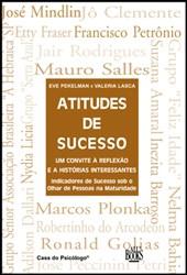 Atitudes de sucesso: um convite à reflexão e a histórias interessantes