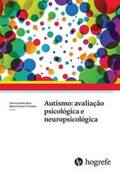 Autismo: Avaliação psicológica e neuropsicológica