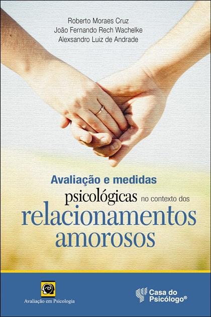 Avaliação e medidas psicológicas no contexto dos relacionamentos amorosos
