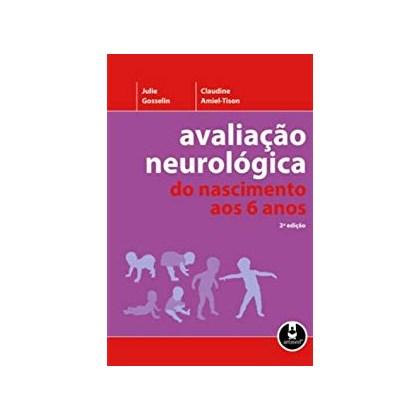 AVALIACAO NEUROLOGICA DO NASCIMENTO AOS 6 ANOS