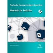 Avaliação Neuropsicológica Cognitiva (4): Memória de trabalho