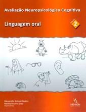 Avaliação Neuropsicológica Cognitiva Vol. 2 - Linguagem Oral