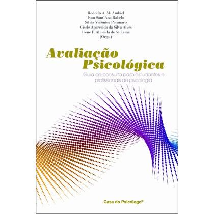 Avaliação psicológica: guia de consulta para estudantes e profissionais de psicologia