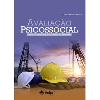 Avaliação Psicossocial – Psicologia Aplicada à Segurança no Trabalho