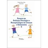 Avanços em avaliação psicológica e neuropsicológica de crianças e adolescentes II