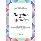 Baralho das Atitudes: Uma técnica para desenvolvimento da assertividade pessoal e de grupos