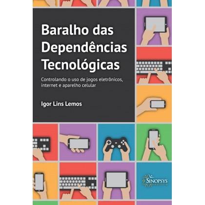 Baralho das Dependências Tecnológicas: Controlando o Uso de Jogos Eletrônicos, Internet e