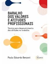 Baralho dos Valores e Atitudes Profissionais: Técnicas para desenvolvimento das atitudes no trabalho
