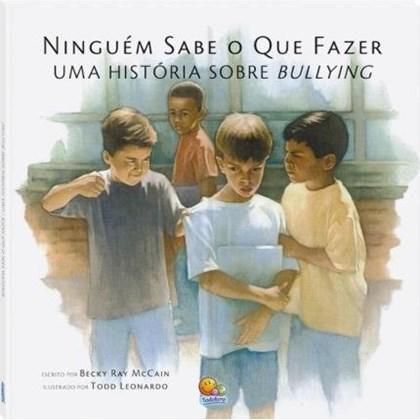 Biblioteca de Literatura: Ninguém Sabe o que Fazer - Uma História Sobre Bullying