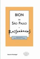 Bion em São Paulo: Ressonâncias