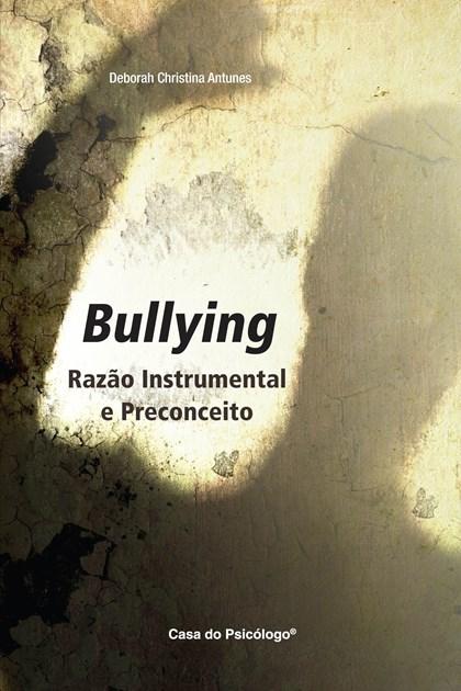 Bullying: razão instrumental e preconceito