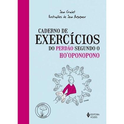 Caderno De Exercícios Do Perdão Segundo O Ho´oponopono