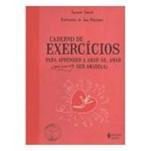 Caderno de exercícios para aprender a amar-se, amar e porque não ser amado(a)