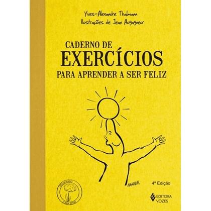 Caderno De Exercícios Para Aprender A Ser Feliz