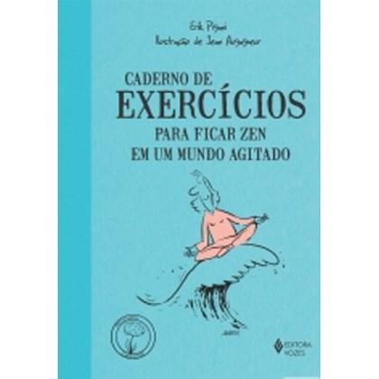 Caderno de Exercícios Para Ficar Zen em um Mundo Agitado